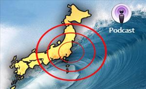 japan tsunami podcast