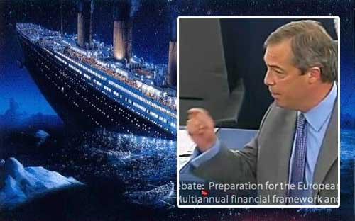 "Farage: ""The Euro Titanic Has Now Hit The Iceberg"""