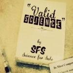 """""""Érvényes tudomány"""" – Szerző: SFS, Megvásárolható Tudomány"""